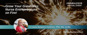 NNBA 2020 Conference – Keynote - Grow Your Greatness, Nurse Entrepreneurs on Fire!