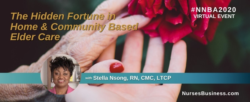 NNBA 2020 Preconference - The Hidden Fortune in Home and Community Based Elder Care